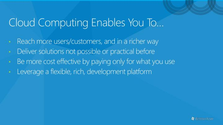 Cloud Computing Enables You To…