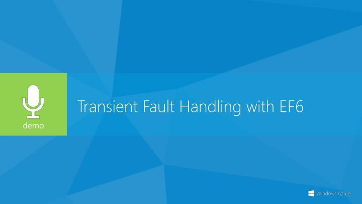 Transient Fault Handling with EF6