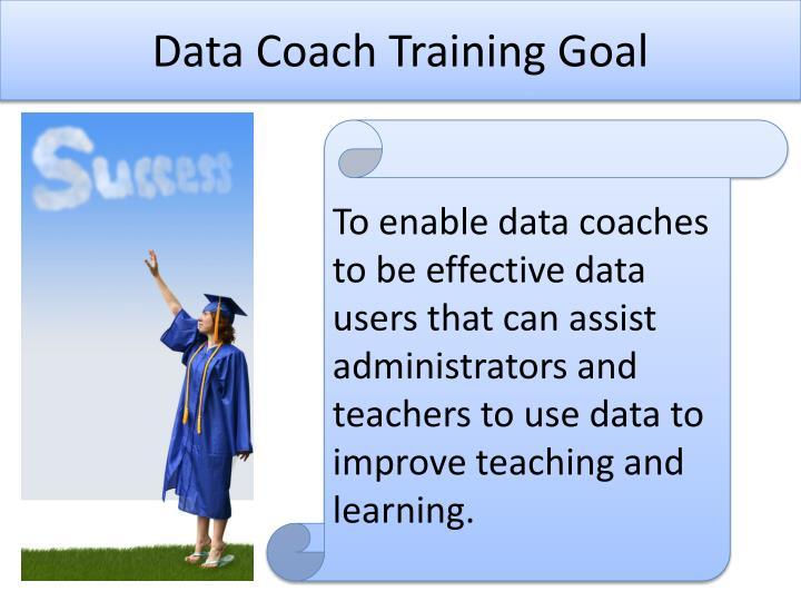 Data Coach Training Goal