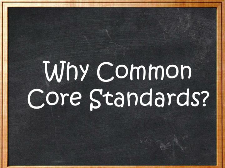 Why Common Core Standards?