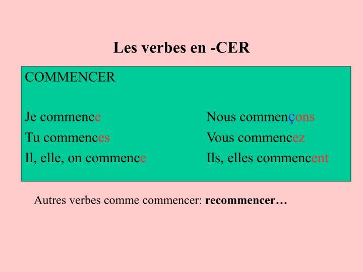 Les verbes en -CER