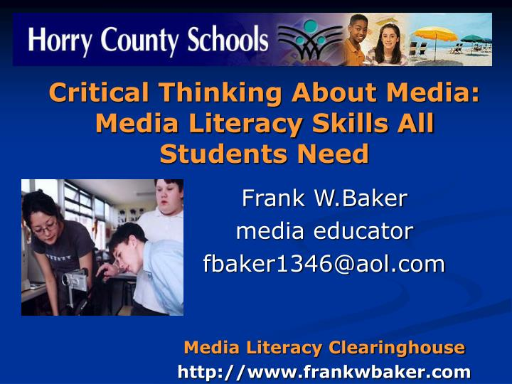 Critical thinking about media media literacy skills all students need