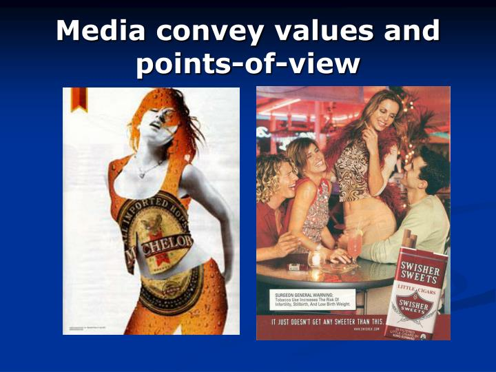 Media convey values and points-of-view