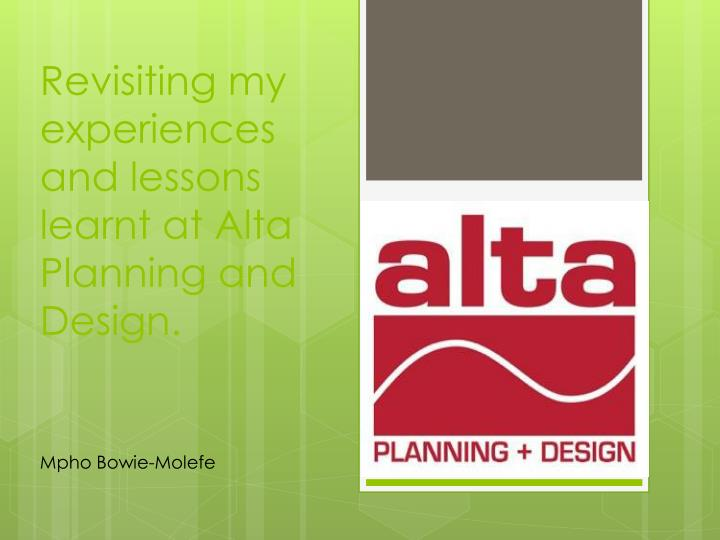 Revisiting my experiences and lessons learnt at Alta Planning and Design.