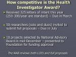 how competitive is the health investigator award