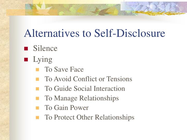 Alternatives to Self-Disclosure