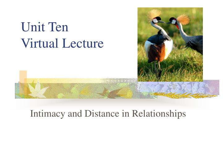 Unit ten virtual lecture