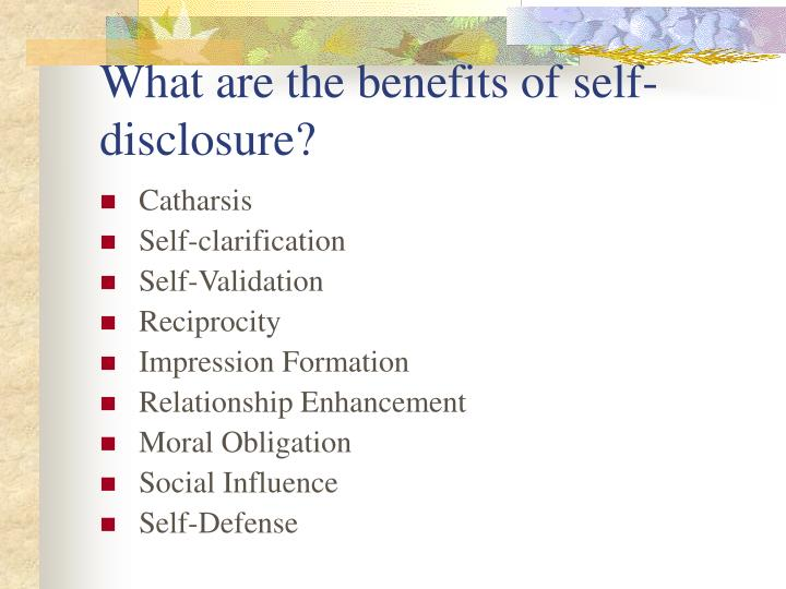What are the benefits of self-disclosure?