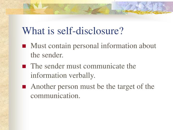 What is self-disclosure?
