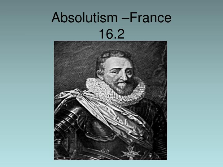 Absolutism france 16 2