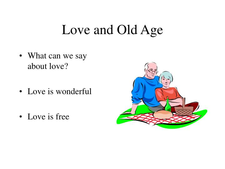 Love and Old Age