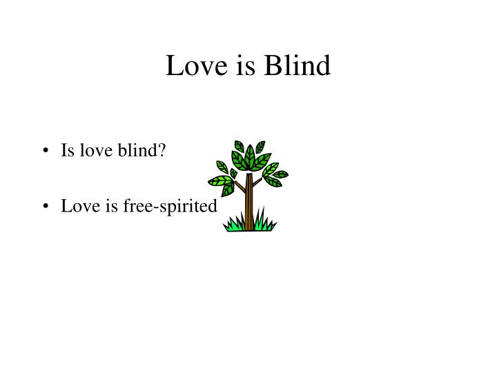 Is love blind?