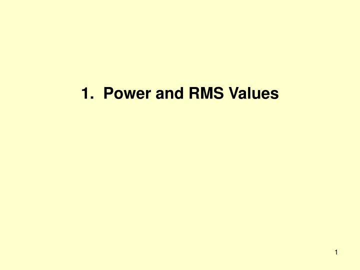 1 power and rms values