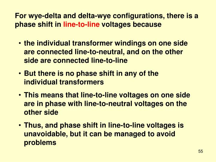 For wye-delta and delta-wye configurations, there is a phase shift in