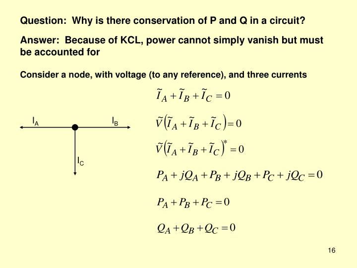 Consider a node, with voltage (to any reference), and three currents