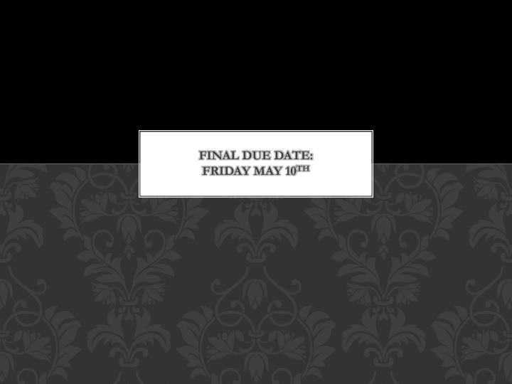 FINAL DUE DATE: