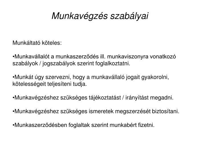 Munkavgzs szablyai