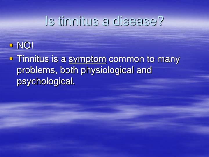 Is tinnitus a disease?