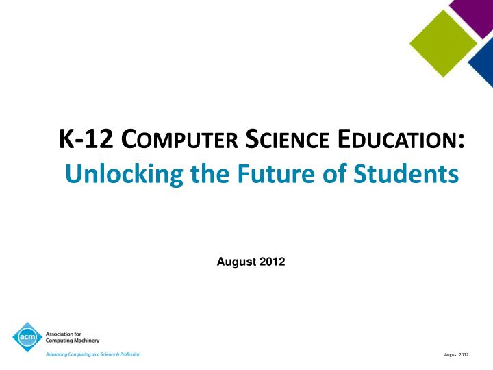K-12 Computer Science Education: