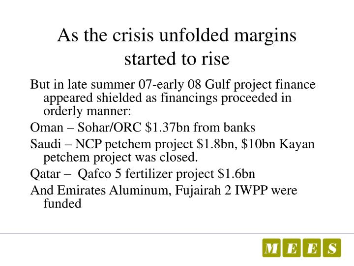 As the crisis unfolded margins started to rise