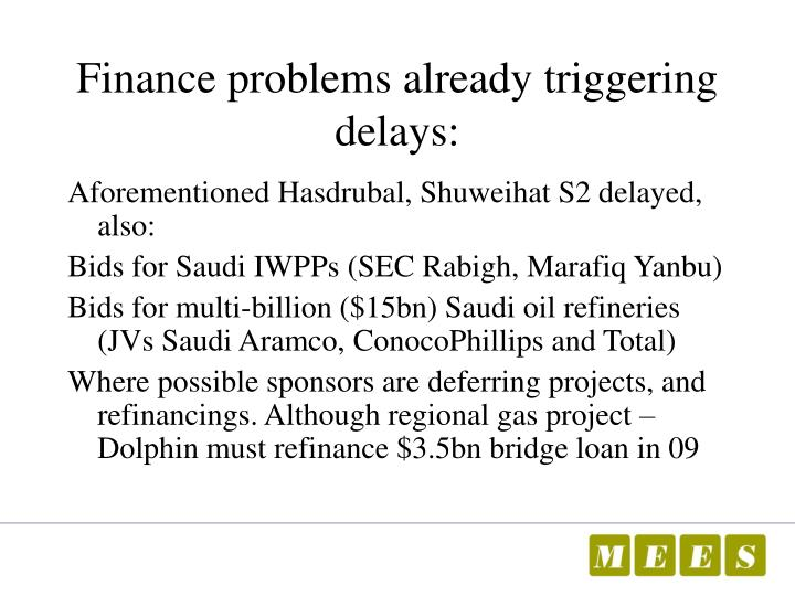 Finance problems already triggering delays: