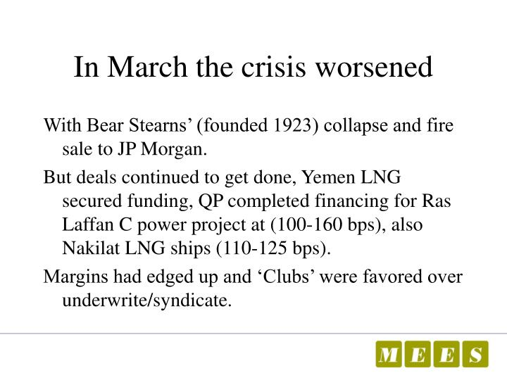 In March the crisis worsened
