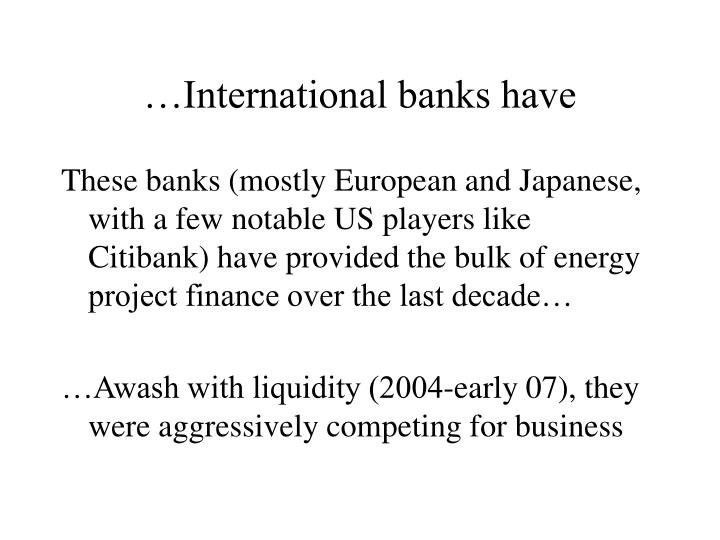 …International banks have