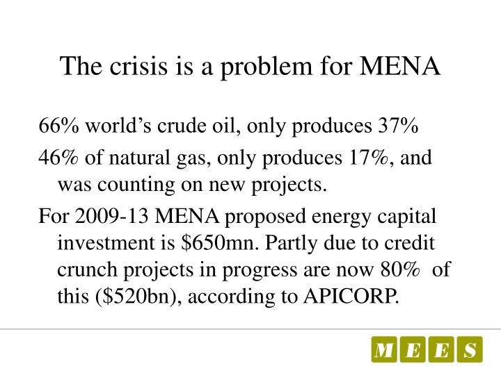The crisis is a problem for MENA