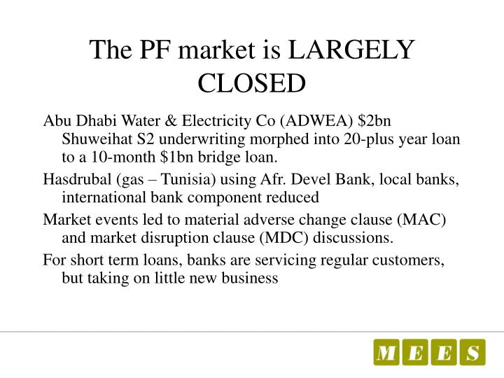 The PF market is LARGELY CLOSED