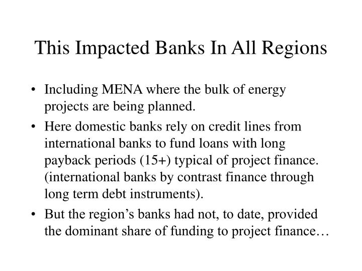 This Impacted Banks In All Regions