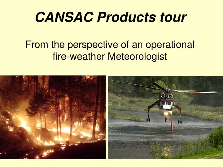 CANSAC Products tour