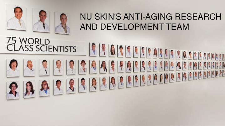 NU SKIN'S ANTI-AGING RESEARCH AND DEVELOPMENT TEAM