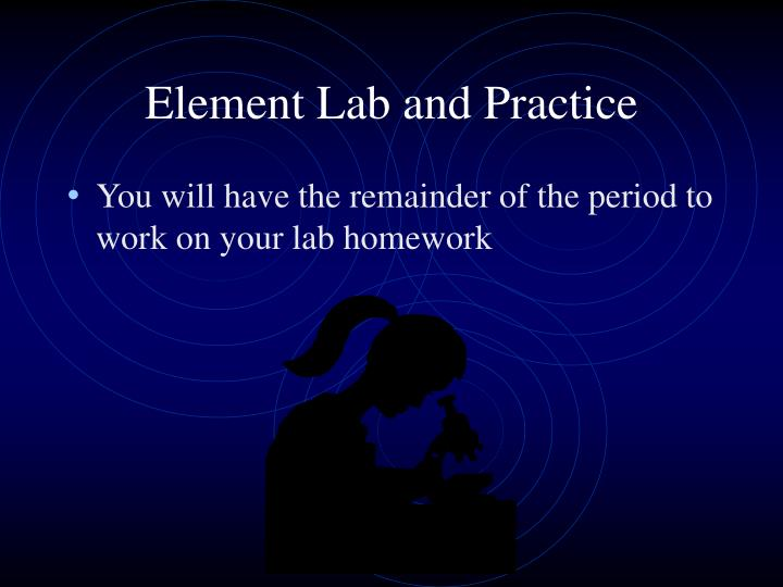 Element Lab and Practice
