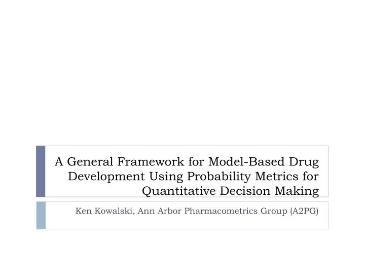 A General Framework for Model-Based Drug Development Using Probability Metrics for Quantitative Deci...