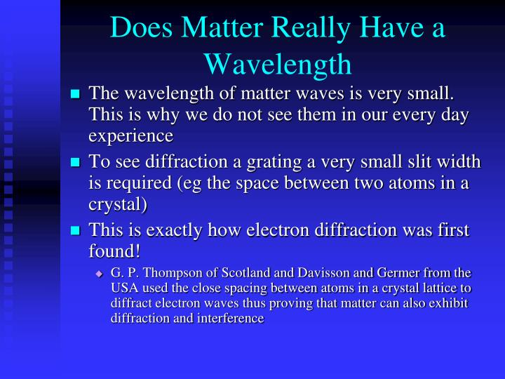 Does Matter Really Have a Wavelength