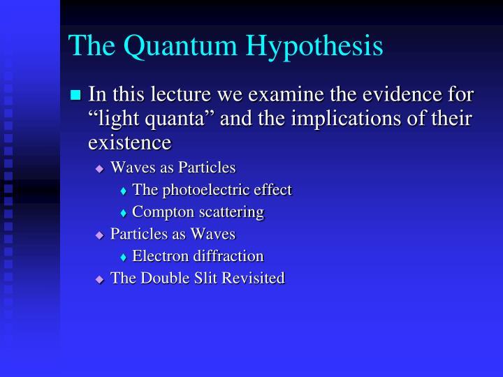 The Quantum Hypothesis