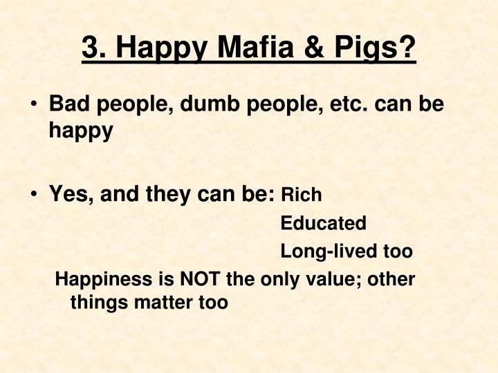 3. Happy Mafia & Pigs?