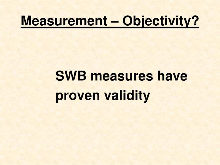 Measurement – Objectivity?