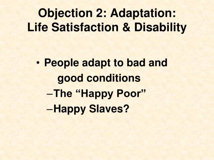 Objection 2: Adaptation: