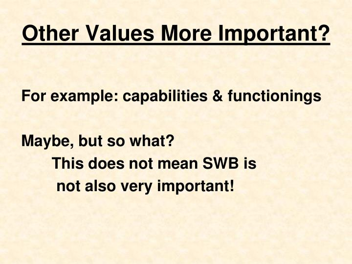 Other Values More Important?
