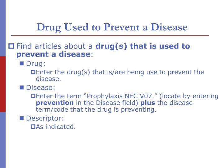 Drug Used to Prevent a Disease
