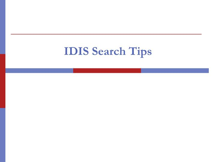 IDIS Search Tips