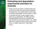 estimating land degradation experimental estimates for australia