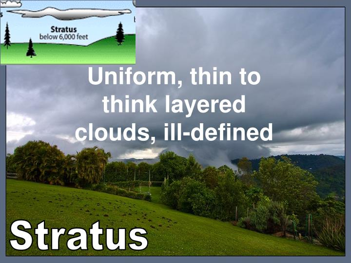 Uniform, thin to think layered clouds, ill-defined