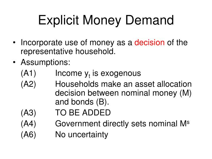 Explicit Money Demand