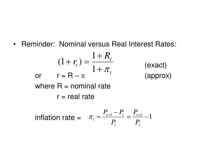 Reminder:  Nominal versus Real Interest Rates: