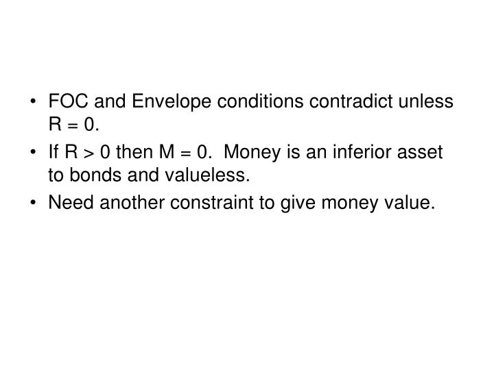 FOC and Envelope conditions contradict unless R = 0.