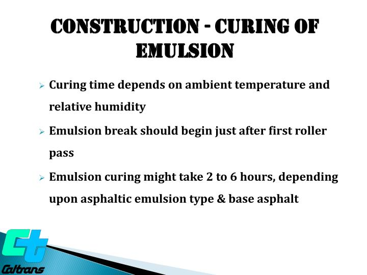 Construction - Curing of Emulsion