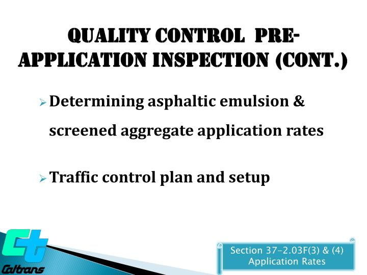 Quality Control  Pre-Application Inspection (cont.)