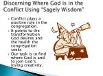 discerning where god is in the conflict using sagely wisdom